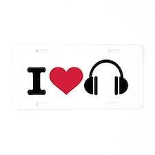 I love headphones music Aluminum License Plate
