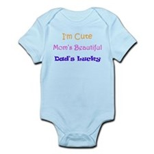 I'm Cute, Mom's Beautiful, Dad's Lucky Body Suit