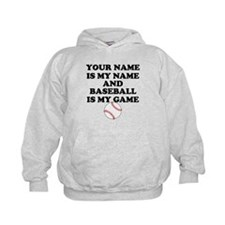 Custom Baseball Is My Game Hoodie
