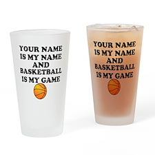 Custom Basketball Is My Game Drinking Glass