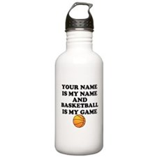 Custom Basketball Is My Game Water Bottle