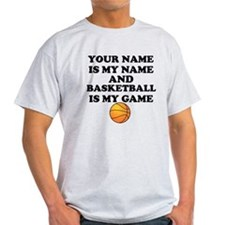 Custom Basketball Is My Game T-Shirt