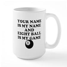 Custom Eight Ball Is My Game Mug