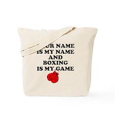 Custom Boxing Is My Game Tote Bag