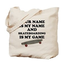 Custom Skateboarding Is My Game Tote Bag