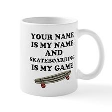 Custom Skateboarding Is My Game Mug