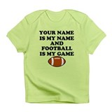 Custom Football Is My Game Infant T-Shirt