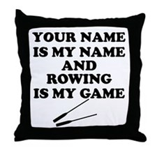 Custom Rowing Is My Game Throw Pillow