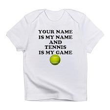 Custom Tennis Is My Game Infant T-Shirt