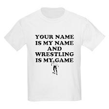 Custom Wrestling Is My Game T-Shirt
