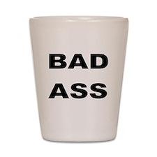BAD ASS Shot Glass