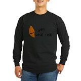 i yam what i eat Long Sleeve T-Shirt