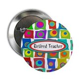 "Retired TEacher funky squares 2 2.25"" Button"