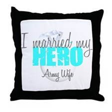 Army Wife I married my Hero Throw Pillow