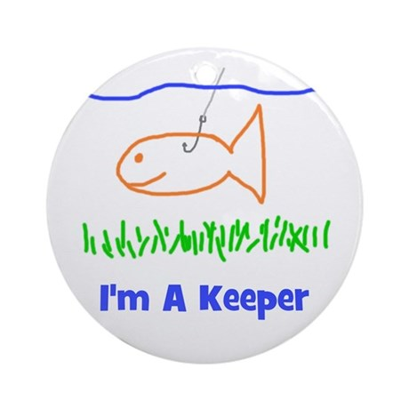 I'm A Keeper Ornament (Round)