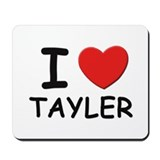 I love Tayler Mousepad