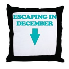 ESCAPING IN DECEMBER Throw Pillow