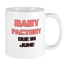 BABY FACTORY DUE IN JUNE PINK FUNNY MATERNITY Mug