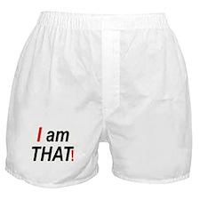 I am THAT! Boxer Shorts