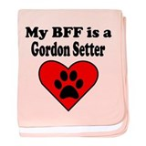 My BFF Is A Gordon Setter baby blanket