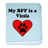 My BFF Is A Vizsla baby blanket