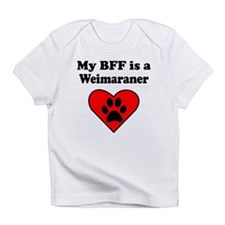 My BFF Is A Weimaraner Infant T-Shirt