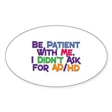 Be Patient With Me Oval Decal