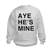 Aye Hes Mine Sweatshirt