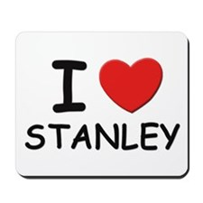 I love Stanley Mousepad