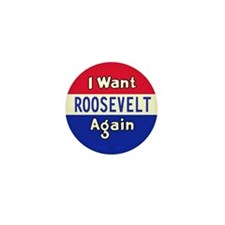 I Want Roosevelt Again Mini Button (10 pack)