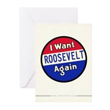I Want Roosevelt Again Greeting Cards (10 Pack)