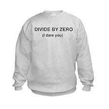 Divide by Zero. I Dare You Sweatshirt