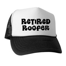 Retired Roofer Gift Trucker Hat