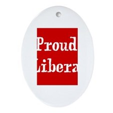 Proud Liberal Oval Ornament