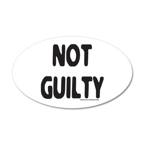 NOT GUILTY 20x12 Oval Wall Decal