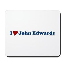 I Love John Edwards Mousepad