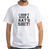 I DONT GIVE A RATS SHIT T-Shirt
