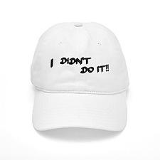 I Didn't Do It Baseball Cap