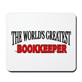 &quot;The World's Greatest Bookkeeper&quot; Mousepad