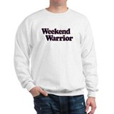 Weekend Warrior Sweatshirt