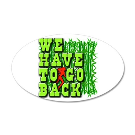 We Have to Go Back LOST 35x21 Oval Wall Decal