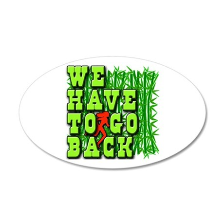 We Have to Go Back LOST 20x12 Oval Wall Decal