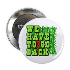 "We Have to Go Back LOST 2.25"" Button (10 pack)"