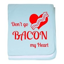 Dont go BACON my Heart baby blanket