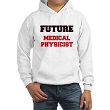 Future Medical Physicist Hoodie