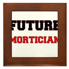 Future Mortician Framed Tile
