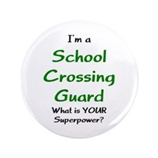 "school crossing guard 3.5"" Button"
