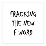 fracking 3 Square Car Magnet 3