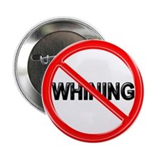 "NO WHINING 2.25"" Button (100 pack)"