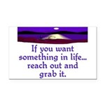 REACH OUT AND GRAB IT.. Rectangle Car Magnet